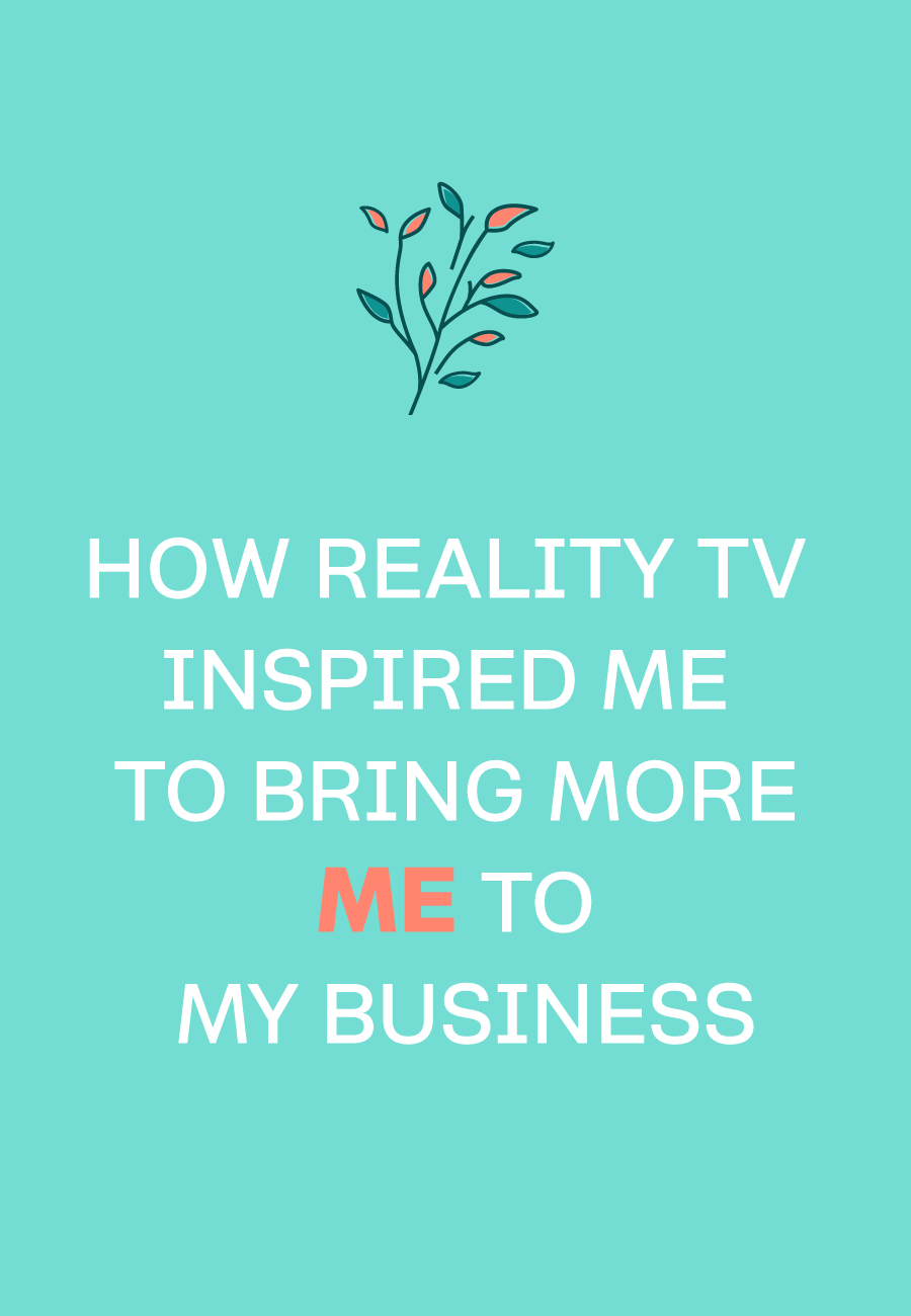 Show more YOU in your brand and business! This tv show gave me an unexpected push to do just that!