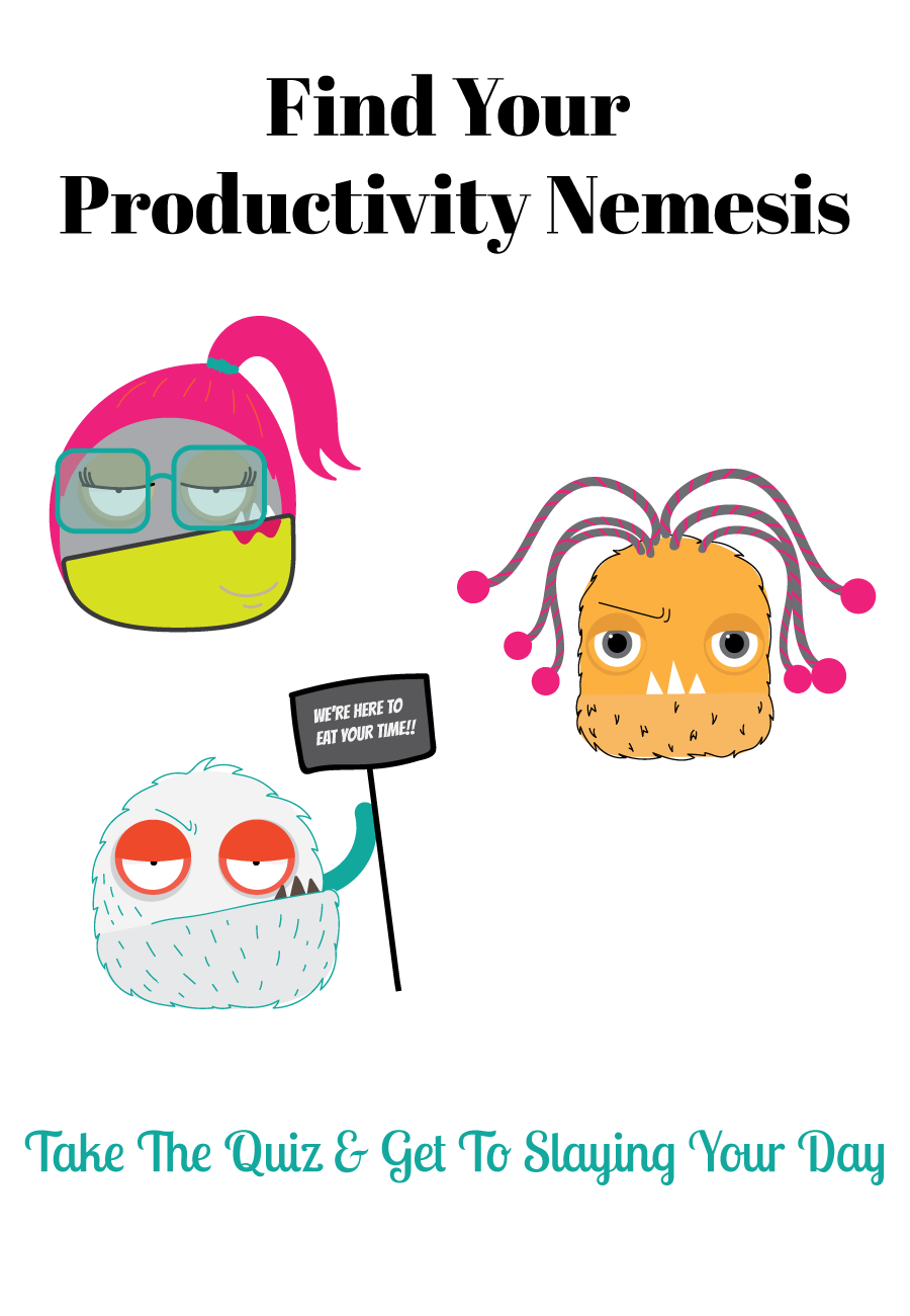 Does your time seem to disappear into thin air? You just might have a productivity sucking monster lurking around!